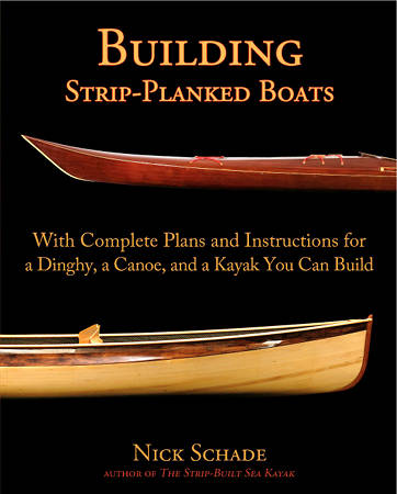 A guide to building strip-planked dinghies, canoes and other small boats, by Nick Schade.
